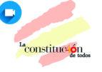 VÍDEO. La Constitución de todos